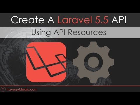 Laravel 5.5 API From Scratch Using Resources