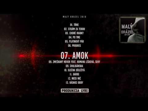 07. Amok (AZY & LYRI - MALÝ GRÁZEL 2016)