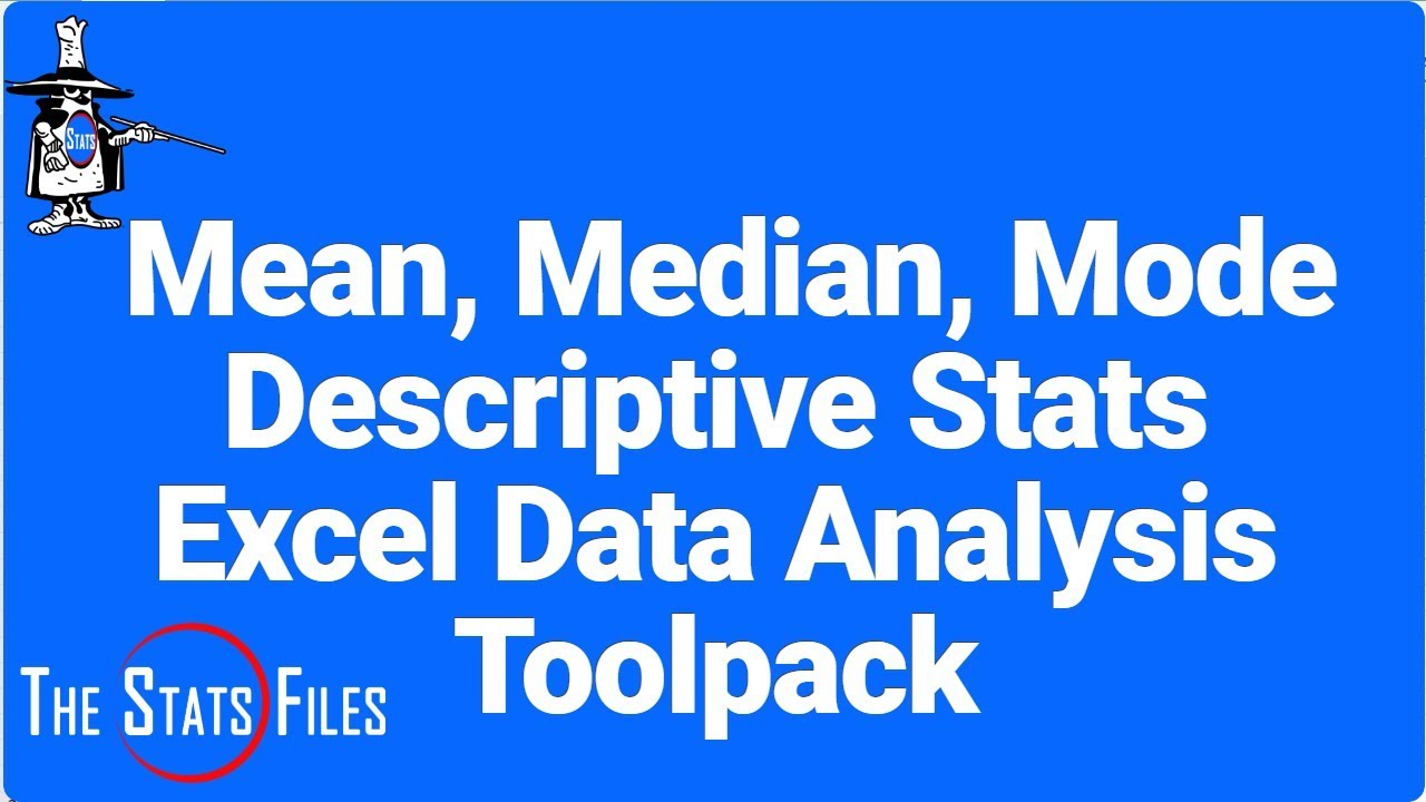2320 How To Find The Mean, Median, Mode And Descriptive Statistics Using  Excel
