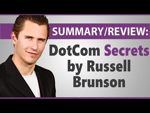 """""""DotCom Secrets"""" by Russell Brunson - Summary/Review"""