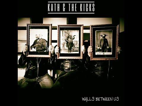 KATH AND THE KICKS - WALLS BETWEEN US