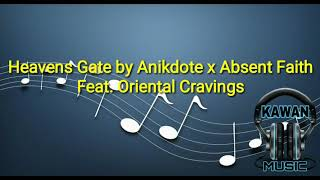 Anikdote x Absent Faith - Heavens Gate (feat. Oriental Cravings) Lyrics