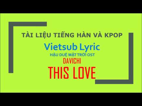 KARAOKE  VIETSUB THIS LOVE   DAVICHI   Descendants Of The Sun OST