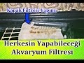 Akvaryum Kapak Filtresi Yapımı -Süper Temizlik