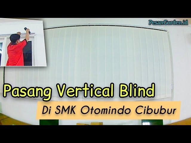 PASANG VERTICAL BLIND DI SMK OTOMINDO CIBUBUR | PesanGorden.id