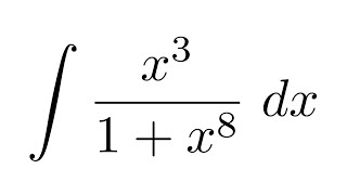 Integral of x^3/(1+x^8) (substitution)