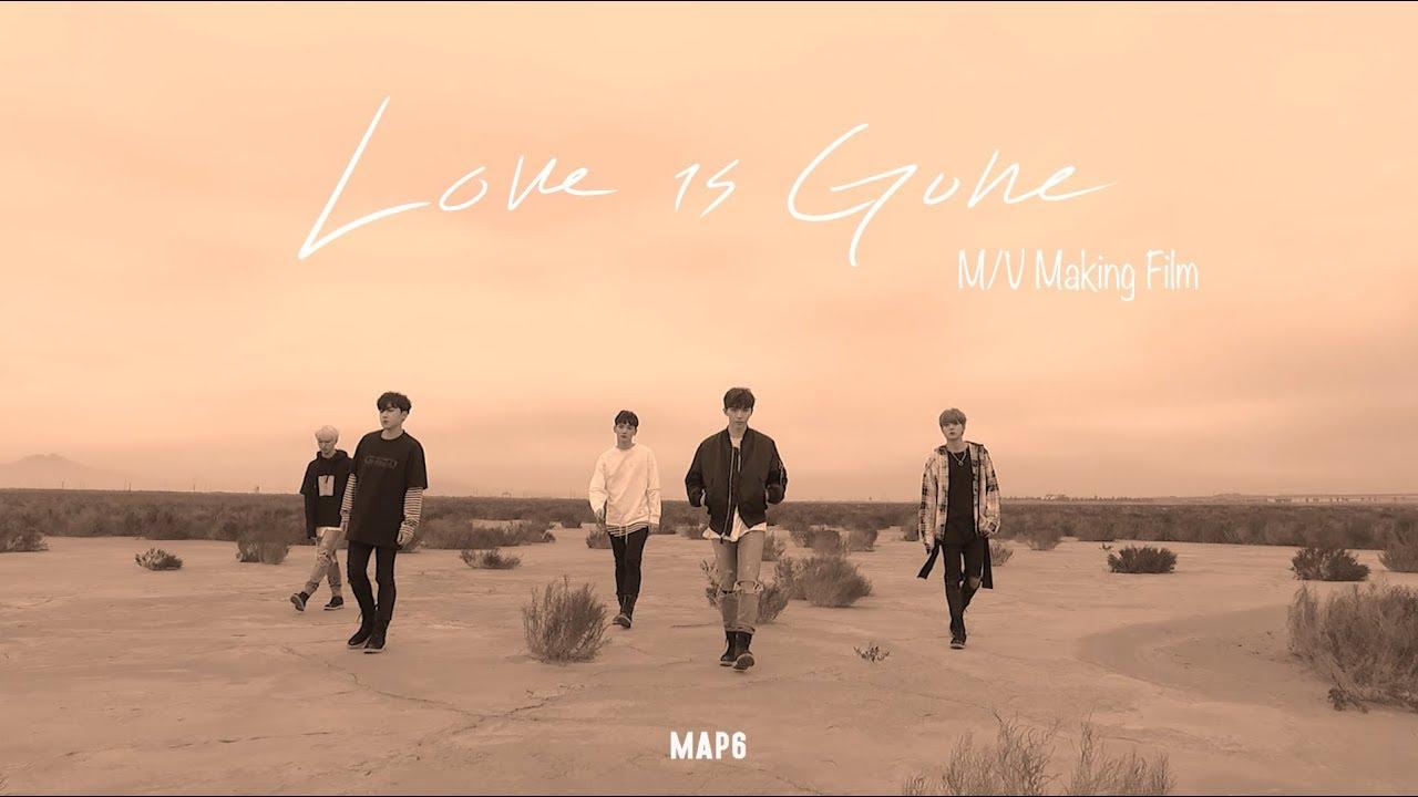 맵식스(MAP6) - Love is Gone MV making - YouTube