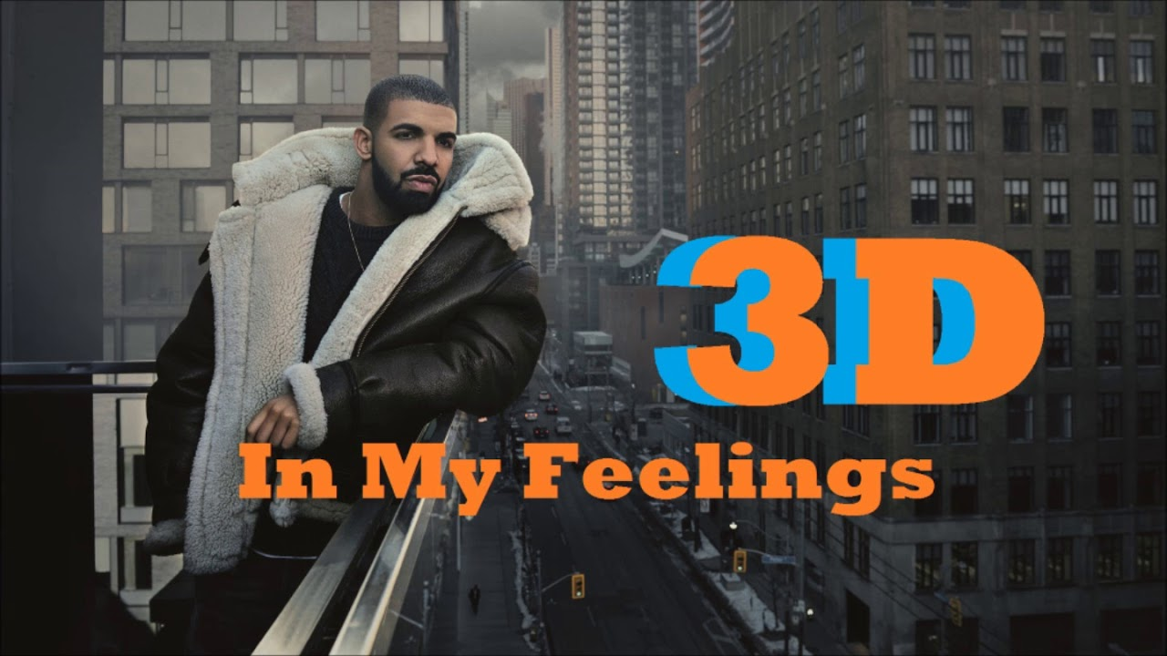 Drake (3D AUDIO) - In My Feelings/Kiki Do You Love Me (WEAR HEADPHONES)