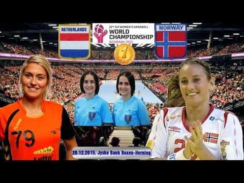 Handball 2015 NEDERLAND NORGE NOERWAY FINAL World Women's Handball Championship