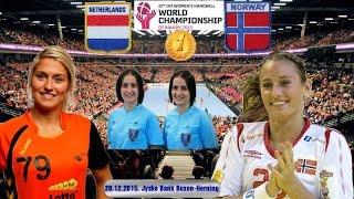 Handball 2015 NEDERLAND NORGE NOERWAY FINAL World Women's Handball Championship