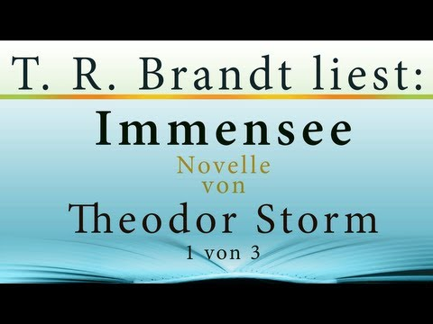 HÖRBUCH: Immensee, von Theodor Storm, Teil 1 from YouTube · Duration:  23 minutes 19 seconds