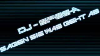 DJ - Spee-A - Sagen Sie Was Geht Ab (Hands up Remix)