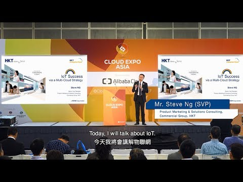 HKT Enterprise Cloud - Cloud Expo Asia 2017 Keynote Session : IoT Success via a Multi-Cloud Strategy