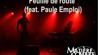 Matière Sombre- Feuille de route (feat. Paule Emploi) [Prod. par Comin Death]