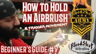 Airbrushing Tips for Beginners #7 How to Hold an Airbrush- Hand position & Trigger movement.