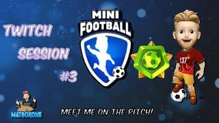 Mini Football Twitch Session 3 Champion League Arena