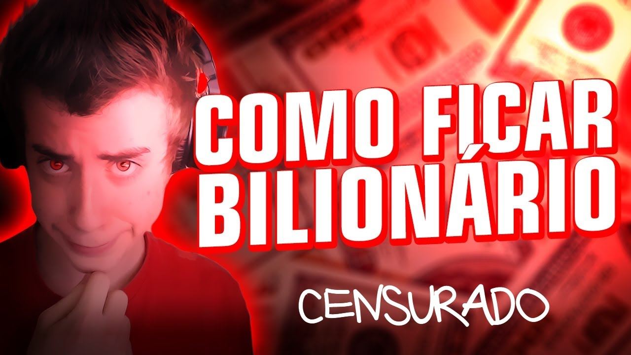 COMO FICAR BILIONÁRIO (Censurado)