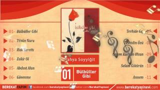 Yahya Soyyiğit - Bülbüller Gibi