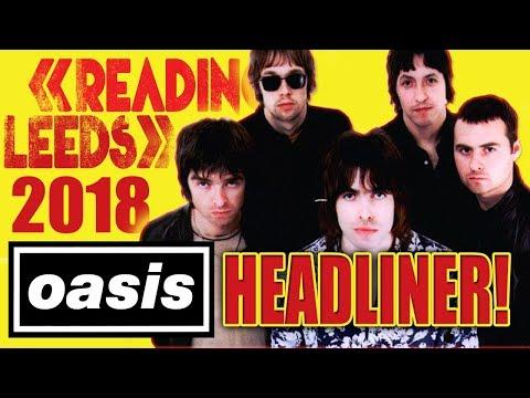 OASIS Will Headline Reading & Leeds Festival 2018 - Here