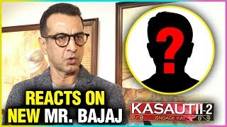 Ronit Roy REACTS On New Mr. Bajaj In Kasautii Zindagii Kay 2