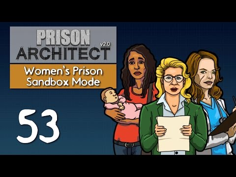 Ep 53 - Game update: Staff needs!  (Prison Architect v2.0 - Women's sandbox prison PC gameplay)