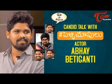 Actor Abhay Betiganti Exclusive Interview | Pelli Choopulu | Talk O Mania