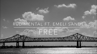 Rudimental ft. Emeli Sandé - Free [Lyrics]