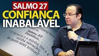 Salmo 27 -  A confiança na proteção de Deus (Bíblia nvi) Felipe Seabra