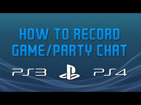 How To Record Game/Party Chat On PS3/PS4