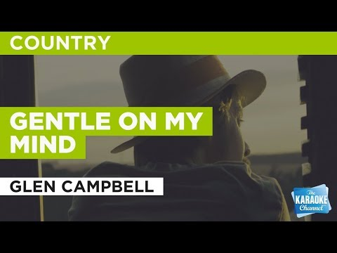 Gentle On My Mind in the style of Glen Campbell | Karaoke with Lyrics