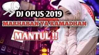 DJ TERBARU💥Opus -MARHABAN YA RAMADHAN(APRIL 2019)