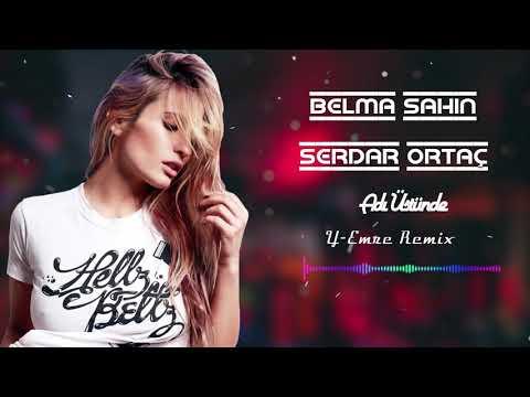 Belma Şahin ft Serdar Ortaç - Adı Üstünde
