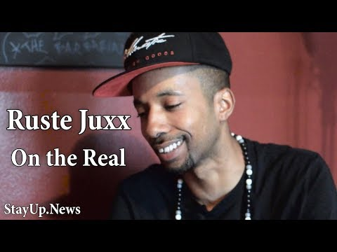 Ruste Juxx: on the Real