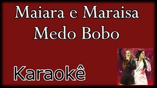 (KARAOKÊ VIOLÃO ) Medo bobo - Maiara e Maraísa Violão instrumental