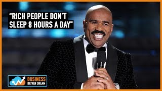 Steve harvey took a lot of backlash for saying this few months back. he claimed rich people are too committed, driven, and focused to sleep 8 hours...