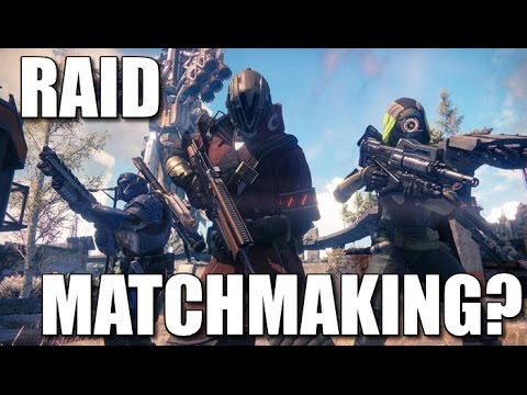 will destiny add matchmaking to raids
