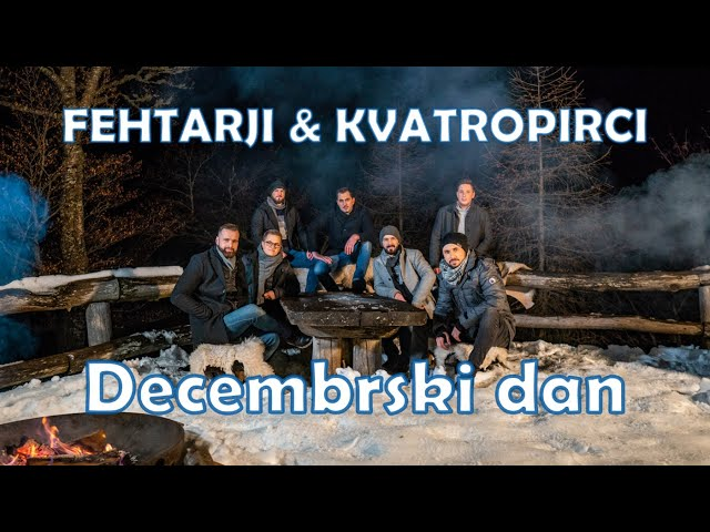 FEHTARJI & KVATROPIRCI - Decembrski dan (official video)