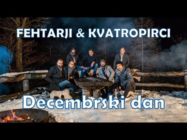 FEHTARJI & KVATROPIRCI - Decembrski dan (official video)