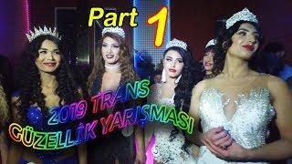 TRAVESTİ GÜZELLİK YARIŞMASI ve DEFİLESİ - (2019 Trans Güzellik Yarışması ) PART 1