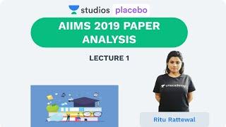 L1: AIIMS 2019 Part- 1 | NEET & AIIMS Paper Analysis (Pre-medical-NEET/AIIMS) | Ritu Rattewal