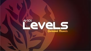 Avicii - Levels (Qwamii Remix) *FREE DOWNLOAD*