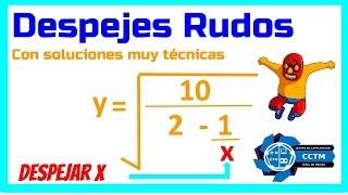 Despejes muy rudos: ¿Como despejar x de una raíz cuadrada, con fracciones?