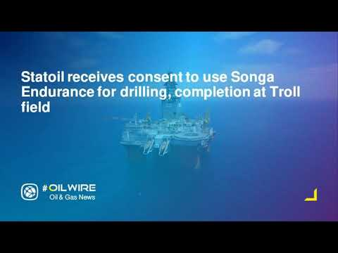 Statoil receives consent to use Songa Endurance for drilling, completion at Troll field