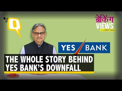 Fear of Yes Bank's Downfall Existed For a Long Time, Here's The Whole Story | The Quint