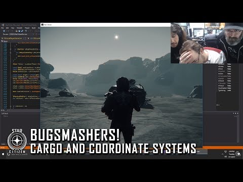 Star Citizen: Bugsmashers! - Cargo and Coordinate Systems