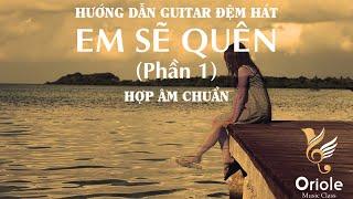 Hướng dẫn Guitar Em sẽ quên - Bích Phương (Hợp âm chuẩn) Phần 1