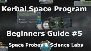 Kerbal Space Program 0.23 - Tutorial For Beginners - Part 5 - Science Labs, Struts & Space Probes