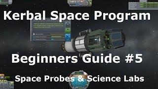 Kerbal Space Program - Tutorial For Beginners - Part 5 - Science Labs, Struts & Space Probes