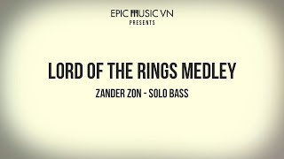 Epic Cover | Lord of the Rings Medley - Zander Zon - Solo Bass | Epic Music VN