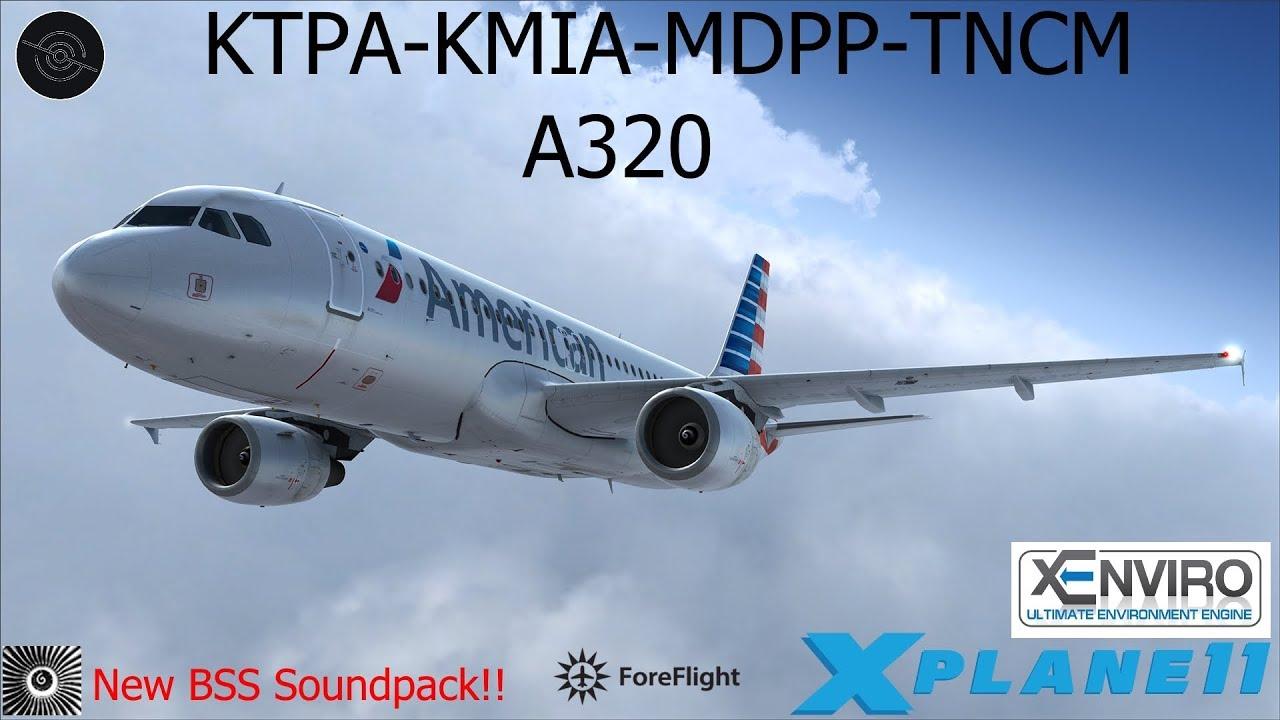 X-Plane 11] KTPA-KMIA-MDPP-TNCM   A320   Introducing the new BSS